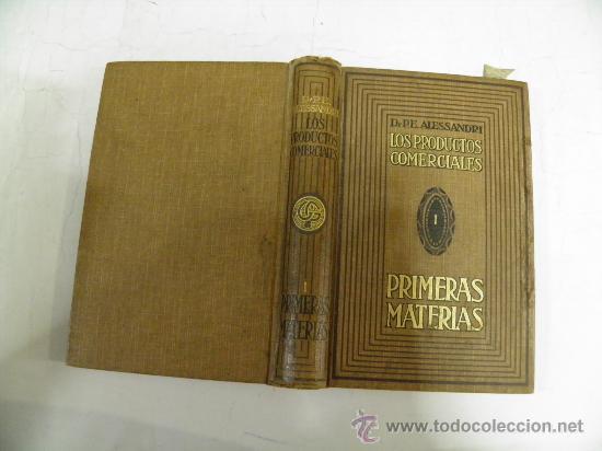 LOS PRODUCTOS COMERCIALES... DR. P. E. ALESSANDRI GUSTAVO GILI, EDITOR, 1916 RM35905. (Libros de Segunda Mano - Ciencias, Manuales y Oficios - Otros)