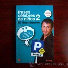 Libros de segunda mano: FRASES CELEBRES DE NIÑOS 2 - EL HORMIGUERO - PABLO MOTOS. Lote 27894982