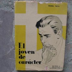 Libros de segunda mano: EL JOVEN DE CARACTER,AÑO 1959.¿CUAL ES EL JOVEN DE CARACTER?,OBSTACULOS DE LA FORMACION.ETC.. Lote 27911021