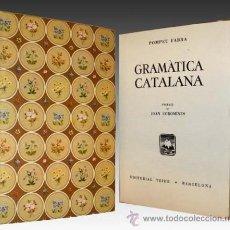 Libros de segunda mano: 1956 - GRAMATICA CATALANA DE POMPEU FABRA - CLASICO - EN CATALÁN. Lote 27926606