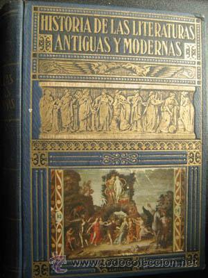 HISTORIA DE LAS LITERATURAS ANTIGUAS Y MODERNAS. PERÉS, RAMÓN D. 1941 (Libros de Segunda Mano - Historia - Otros)