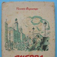 Libros de segunda mano: GUERRA SIN FRENTES - VICENTE REGUENGO. Lote 27933734
