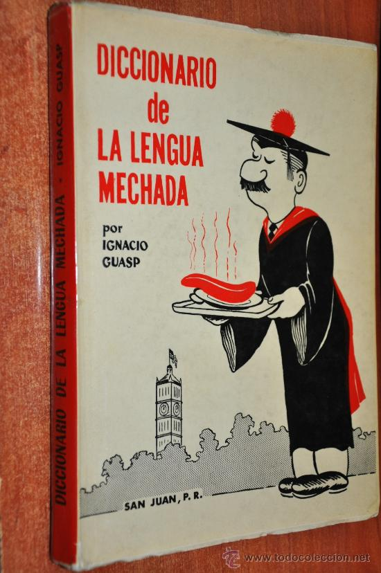 DICCIONARIO DE LA LENGUA MECHADA POR IGNACIO GUASP CON DEDICATORIA DE AUTOR (Libros de Segunda Mano (posteriores a 1936) - Literatura - Otros)