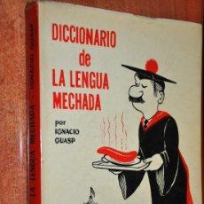 Libros de segunda mano: DICCIONARIO DE LA LENGUA MECHADA POR IGNACIO GUASP CON DEDICATORIA DE AUTOR. Lote 27999231