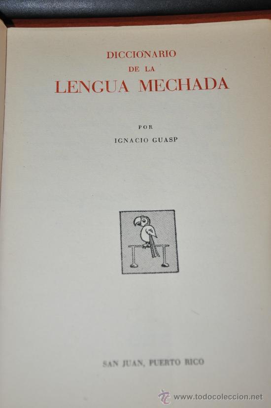Libros de segunda mano: DICCIONARIO DE LA LENGUA MECHADA POR IGNACIO GUASP CON DEDICATORIA DE AUTOR - Foto 2 - 27999231