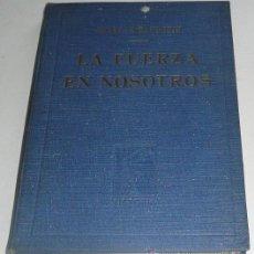 Libros de segunda mano: LA FUERZA EN NOSOTROS - CHARLES BAUDOUIN (EDITORIAL VICTORIA, 1946). Lote 70182091