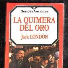 Libros de segunda mano: LA QUIMERA DEL ORO POR JACK LONDON - EDICIONES FORUM. Lote 27939613
