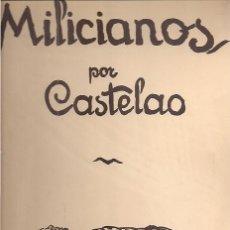 Libros de segunda mano: CASTELAO / MILICIANOS. FACSÍMIL DE LA PUBLICADA EN NUEVA YORK EN 1938. 11 DIBUJOS. AKAL EDITOR. Lote 27941296