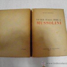Libros de segunda mano: LO QUE ITALIA DEBE A MUSSOLINI. MARIO MISSIROLI EDIZIONE DI NOVISSIMA, C. 1950 RM34908. Lote 27942298