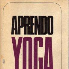 Libros de segunda mano: LIBRO APRENDO YOGA DE ANDRÉ VAN LYSEBETH 1979. Lote 27949369