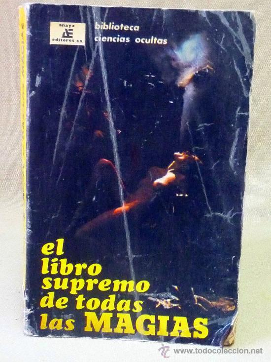 LIBRO, MAGIA, EL LIBRO SUPREMO DE TODAS LAS MAGIAS, 1975, ANAYA, 465 PAGINAS (Libros de Segunda Mano - Ciencias, Manuales y Oficios - Otros)