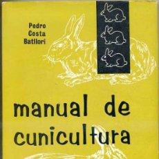 Libros de segunda mano: COSTA BATLLORI : MANUAL DE CUNICULTURA (1969). Lote 27961567