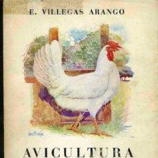 Libros de segunda mano: VILLEGAS ARANGO : AVICULTURA INDUSTRIAL (C. 1940). Lote 27961586