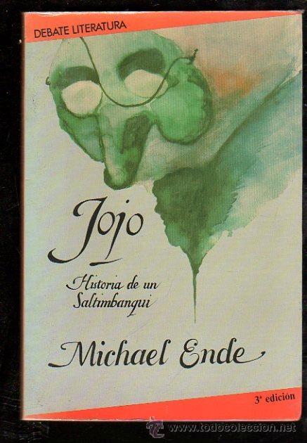 JOJO. HISTORIA DE UN SALTIMBANQUI POR MICHAEL ENDE - EDITORIAL DEBATE 1986 (Libros de Segunda Mano (posteriores a 1936) - Literatura - Otros)