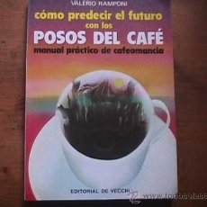 Livros em segunda mão: COMO PREDECIR EL FUTURO CON LOS POSOS DEL CAFE, VALERIO RAMPONI, DE VECCHI, 1984. Lote 97099960