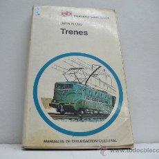 Libros de segunda mano: TRENES (MANUALES DE DIVULGACION CULTURAL) - EDITORIAL BRUGUERA. Lote 28032244