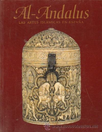 VV.AA.: AL-ANDALUS. LAS ARTES ISLÁMICAS EN ESPAÑA (Libros de Segunda Mano - Bellas artes, ocio y coleccionismo - Otros)