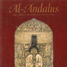 Libros de segunda mano: VV.AA.: AL-ANDALUS. LAS ARTES ISLÁMICAS EN ESPAÑA. Lote 28033484