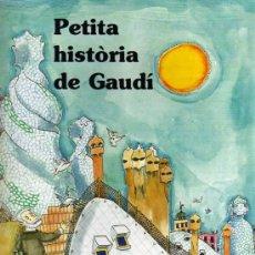 Libros de segunda mano: PETITA HISTÒRIA DE GAUDÍ - TEXT FINA DURÁN - IL.LUST. PILARIN BAYÉS - ED. PRIMERA PLANA - EN CATALÁN. Lote 28044337