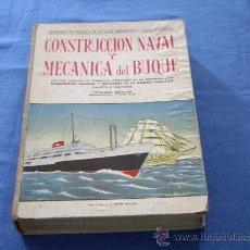 Libros de segunda mano: CONSTRUCCION NAVAL Y MECANICA DEL BUQUE. Lote 28045972