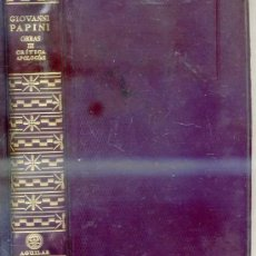 Libros de segunda mano: AGUILAR : OBRAS DE GIOVANNI PAPINI TOMO III -CRÍTICA Y APOLOGÍAS. Lote 39296265