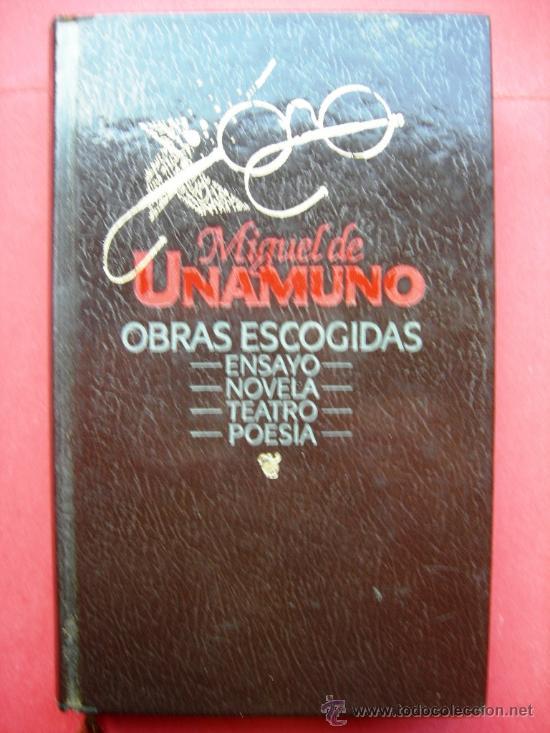 MIGUEL DE UNAMUNO - OBRAS ESCOGIDAS (Libros de Segunda Mano (posteriores a 1936) - Literatura - Otros)