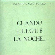 Libros de segunda mano: JOAQUÍN CALVO SOTELO : CUANDO LLEGUE LA NOCHE... - 1º EDICIÓN. Lote 28097652