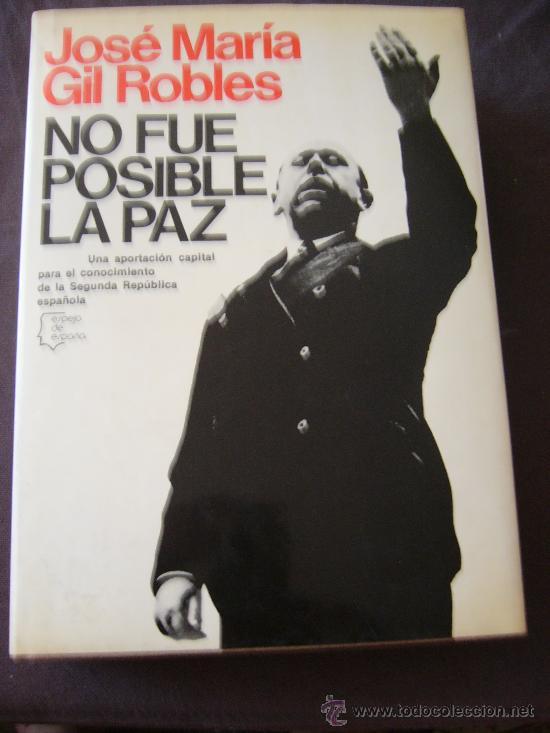 JOSÉ MARÍA GIL ROBLES, No fue posible la paz, Barcelona, 1978 segunda mano
