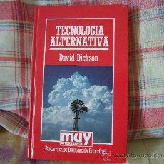 Libros de segunda mano: DAVID DICKSON TECNOLOGÍA ALTERNATIVA. Lote 27954935