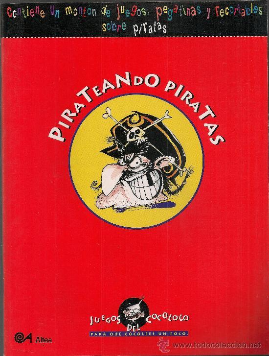PIRATEANDO PIRATAS. MADRID : ALTEA, 1995. 28X21 CM. 48 P. (Libros de Segunda Mano - Literatura Infantil y Juvenil - Otros)