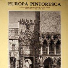 Libros de segunda mano: VV.AA. EUROPA PINTORESCA. DESCRIPCIÓN GENERAL DE VIAJES. MADRID, 1980. FACSÍMIL DE 1882.. Lote 28150309
