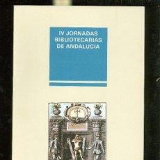 Libros de segunda mano: IV JORNADAS BIBLIOTECARIAS DE ANDALUCIA. CADIZ. . Lote 28187496
