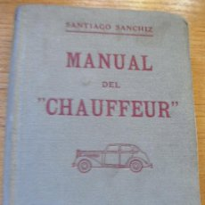 Libros de segunda mano: MANUAL DEL CHAUFFEUR - DOSSAT EDITOR - 1939. Lote 28221026