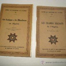 Libros de segunda mano: CUADERNOS DEL CENTENARIO DE ARGELIA .ARTE MUSULMAN EN ARGELIA Y LOS GRANDES SOLDADOS DE ARGELIA.. Lote 28217341