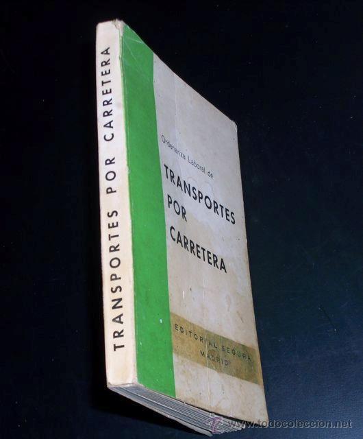 ORDENANZA LABORAL DE TRANSPORTE POR CARRETERA - EDITORIAL SEGURA - 1975 (Libros de Segunda Mano - Ciencias, Manuales y Oficios - Otros)