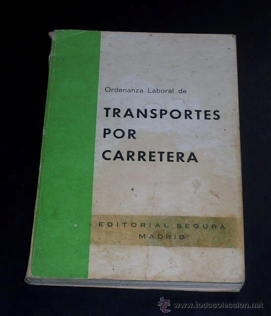 Libros de segunda mano: ORDENANZA LABORAL DE TRANSPORTE POR CARRETERA - EDITORIAL SEGURA - 1975 - Foto 2 - 28224900