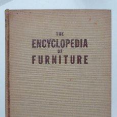 Libros de segunda mano: THE ENCYCLOPEDIA OF FURNITURE - JOSEPH ARONSON - 1941 - MUEBLES. Lote 28252475