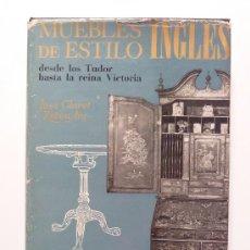 Libros de segunda mano: MUEBLES DE ESTILO INGLÉS - CLARET RUBIRA - 1971. Lote 28253021