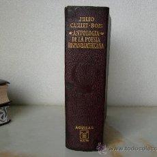 Libros de segunda mano: ANTOLOGÍA DE LA POESÍA HISPANOAMERICANA - AGUILAR - J.CALLET BOIS - O.ETERNAS.. Lote 28258085