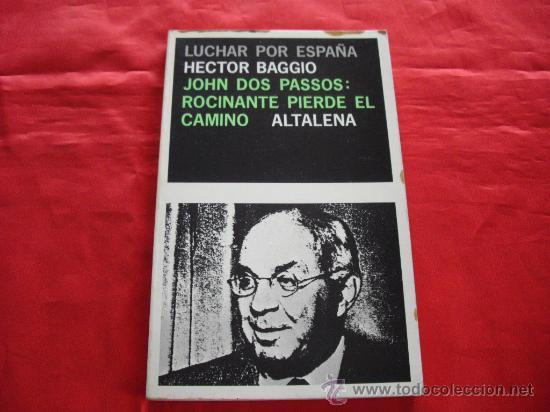 JOHN DOS PASSOS: ROCINANTE PIERDE EL CAMINO. HECTOR BAGGIO. GUERRA CIVIL ESPAÑOLA (Libros de Segunda Mano - Historia - Otros)