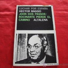 Libros de segunda mano: JOHN DOS PASSOS: ROCINANTE PIERDE EL CAMINO. HECTOR BAGGIO. GUERRA CIVIL ESPAÑOLA. Lote 28265864