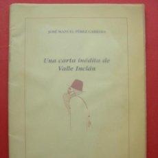 Libros de segunda mano: UNA CARTA INÉDITA DE VALLE INCLÁN. JOSÉ MANUEL PÉREZ CARRERA. Lote 28281601