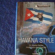 Libros de segunda mano: CHRISTIANE REITER .HAVANA STYLE.CUBA. LA HABANA.. Lote 28383320