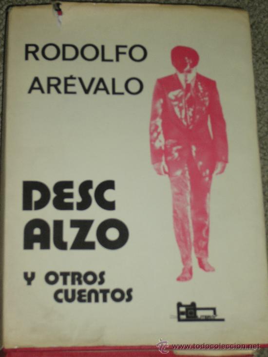 RODOLFO ARÉVALO: DESCALZO Y OTROS CUENTOS, MADRID, 1972. NOVELA (Libros de Segunda Mano (posteriores a 1936) - Literatura - Otros)