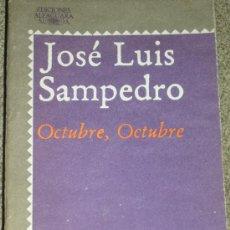 Libros de segunda mano: JOSÉ LUIS SAMPEDRO: OCTUBRE, OCTUBRE, MADRID, 1982. Lote 28309552