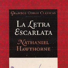 Libros de segunda mano: NATHANIEL HAWTHORNE / LA LETRA ESCARLATA . ED. MARTÍNEZ ROCA. 1ª EDICIÓN. A ESTRENAR.. Lote 28319443