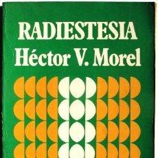 Libros de segunda mano: RADIESTESIA. MOREL, HECTOR V. 1989. Lote 28338900