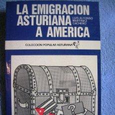 Libros de segunda mano: LA EMIGRACION ASTURIANA A AMERICA, LUIS A. MARTINEZ CACHERO. COL. POPULAR ASTURIANA, 17. ASTURIAS.. Lote 207340183