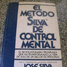 Libros de segunda mano: EL METODO SILVA DE CONTROL MENTAL, POR JOSÉ SILVA Y PHILIP MIELE - VERGARA/ DIANA - ARGENTINA - 1989. Lote 28387580