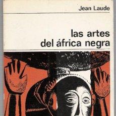 Libros de segunda mano: LAS ARTES DEL AFRICA NEGRA-JEAN LAUDE. Lote 28422953